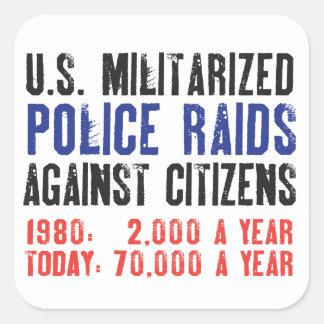 US Militarized Police Raids Against Citizens... Square Sticker