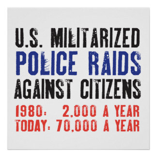US Militarized Police Raids Against Citizens STATS Poster
