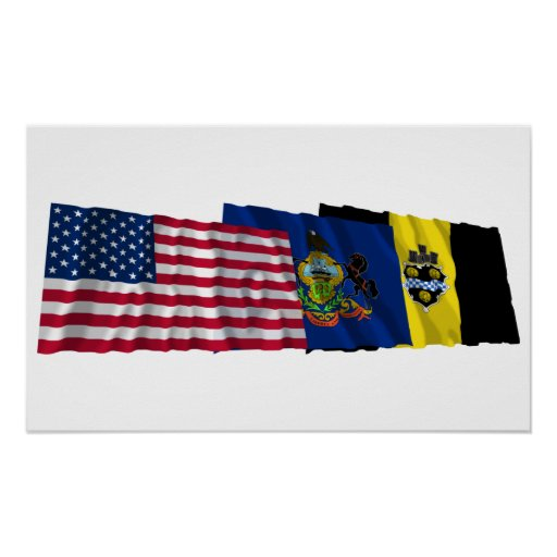 US, Pennsylvania and Pittsburgh Flags Poster