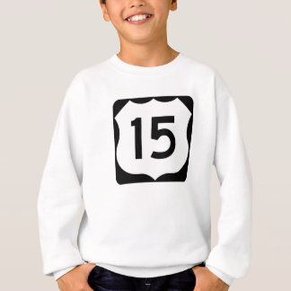US Route 15 Sign Sweatshirt