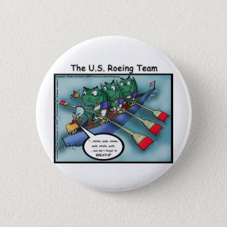 US Rowing (Roe-ing Team Funny Tees Cards Mugs Etc Pinback Button