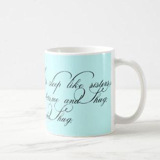 *Us Sleep Like Sisters,me and Shug. Coffee Mug