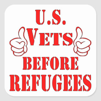 US Vets Before Refugees Square Sticker