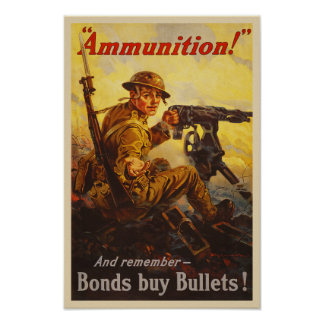 US War Bonds Ammunition WWI Propaganda Poster