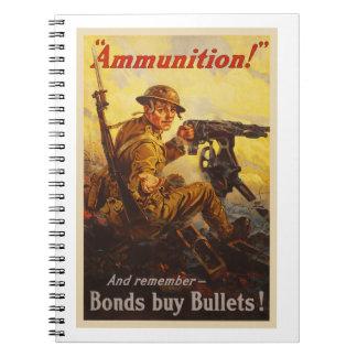 US War Bonds Ammunition WWI Propaganda Spiral Notebook