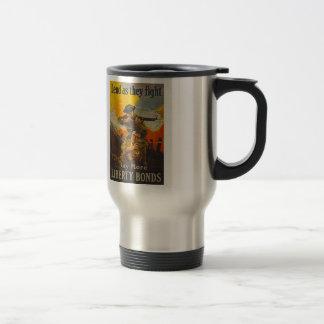 US War Bonds Liberty Lend Fight WWI Propaganda 15 Oz Stainless Steel Travel Mug