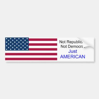 usa1, Not Republican  Not Democrat, Just AMERICAN Car Bumper Sticker