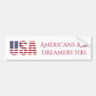 USA | Americans Are Dreamers Too | Political Bumper Sticker