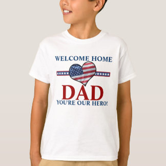 USA Flag Heart Welcome Home Dad T-Shirt