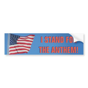 USA Themed USA Flag I Stand for the National Anthem Red Bumper Sticker