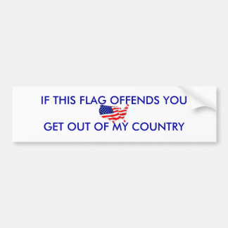 usa-flag, IF THIS FLAG OFFENDS YOUGET OUT OF MY... Car Bumper Sticker