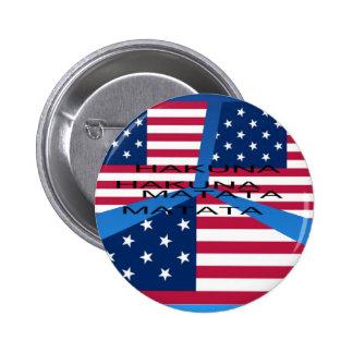 USA HAKUNA  MATATA 2 INCH ROUND BUTTON
