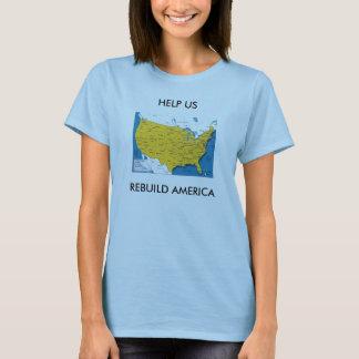USA, HELP US REBUILD AMERICA T-Shirt