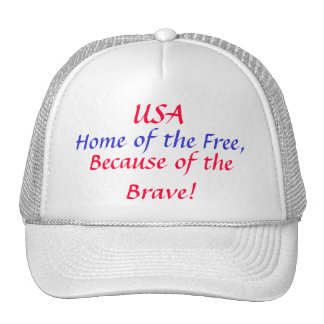 USA, Home of the Free,, Because of the Brave! Trucker Hat