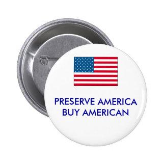 usa PRESERVE AMERICABUY AMERICAN - Customized Pins
