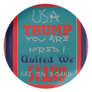USA Trump You Are Hired! United We Stand Get On! Dinner Plate