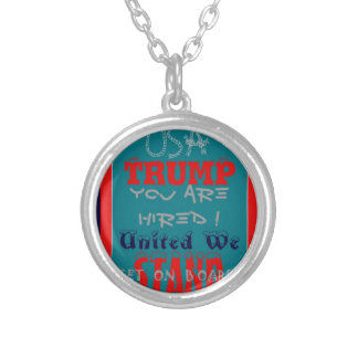 USA Trump You Are Hired! United We Stand Get On! Silver Plated Necklace