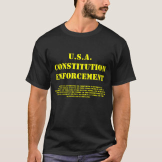 USACONSTITUTION ENFORCEMENT, Any officer attemp... T-Shirt