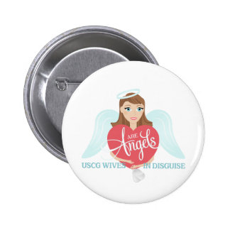 USCG Wives are Angels in Disguise Button