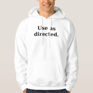 Use as directed hoodie