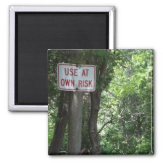 Use At Own Risk Magnet