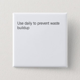 Use daily to prevent waste buildup button