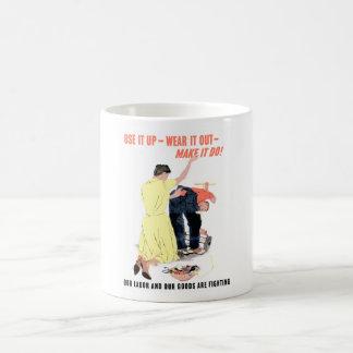 Use It Up -- Wear It Out -- Make It Do Coffee Mug