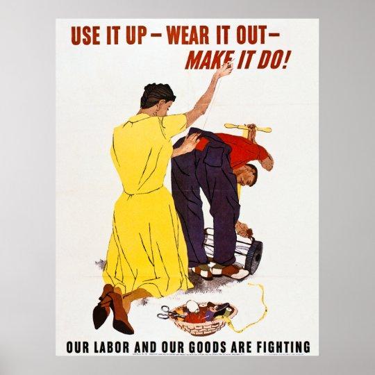 Use It Up - Wear It Out - Make It Do!  Vintage WW2 Poster