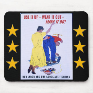 Use It Up  Wear It Out World War 2 Mouse Pad