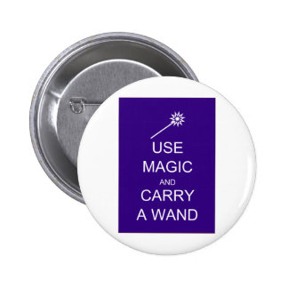 Use Magic Carry A Wand Pinback Button