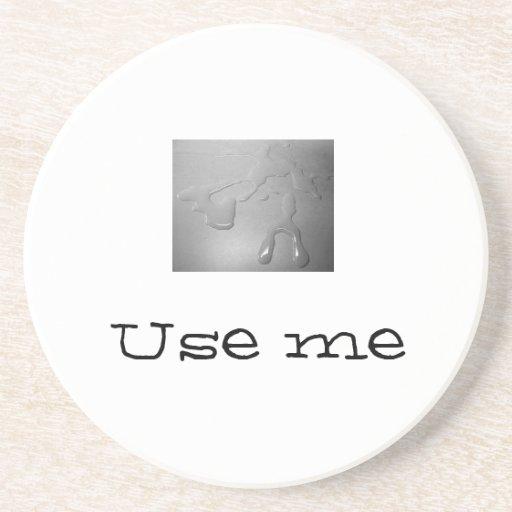 """""""Use Me"""" coaster"""