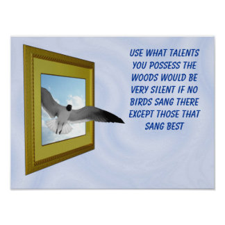 USE WHAT TALENTS YOU POSSESS-POSTER POSTER