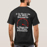 Use Whole Speedometer T-Shirt