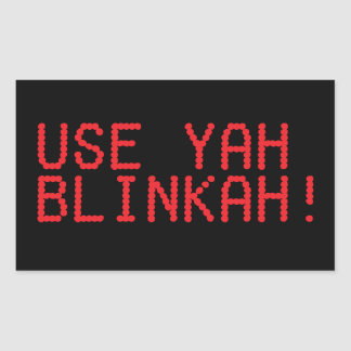 USE YAH BLINKAH! sticker
