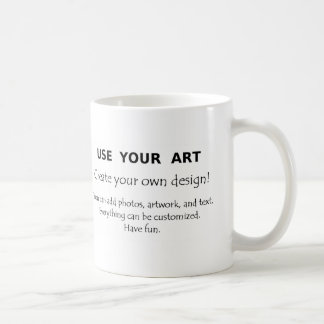 Use Your Art create your own unique designs Coffee Mugs