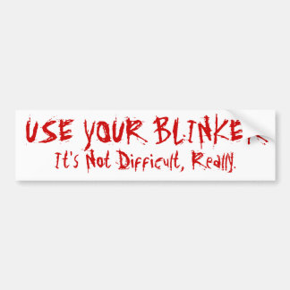 Use Your Blinker Bumper Stickers