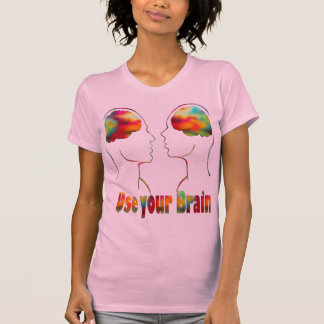 Use your brain - dozens of products with this pic T-Shirt