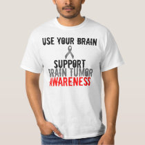 use your brain, support brain tumor awareness T-Shirt