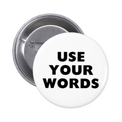 Use Your Words Button
