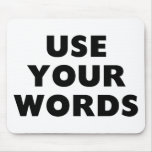 Use Your Words Mousepads