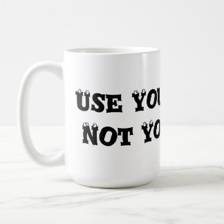 Use Your Words, Not Your Fists - Anti Bully Coffee Mug