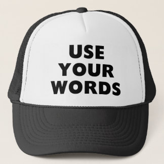 Use Your Words Trucker Hat