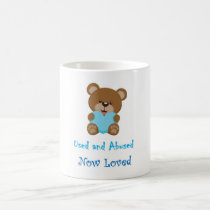 Used And Abused Now Loved Coffee Mug