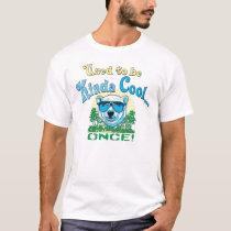 Used to Be Kinda Cool Polar Bear T-Shirt