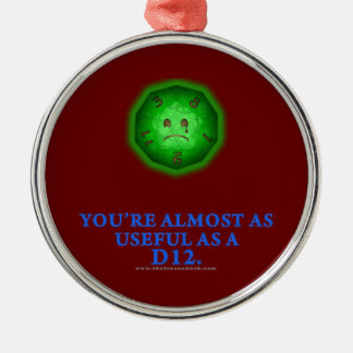 Useful As a D12 Metal Ornament