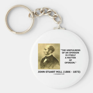Usefulness Of An Opinon Matter Of Opinion Quote Basic Round Button Keychain