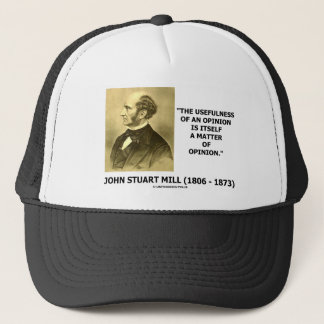 Usefulness Of An Opinon Matter Of Opinion Quote Trucker Hat