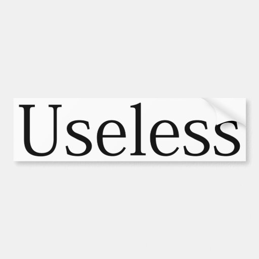 Useless Bumper Sticker