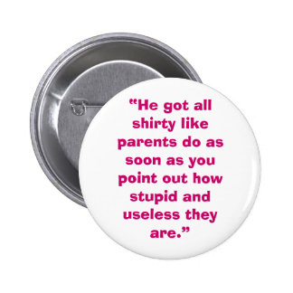 Useless Parents 2 Inch Round Button