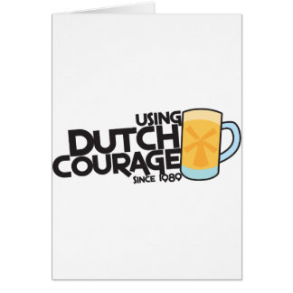 Using dutch courage since 1989 card